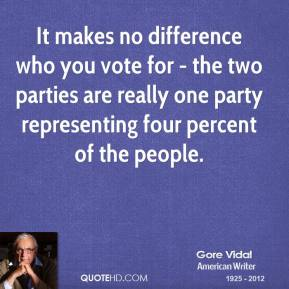 gore-vidal-quote-it-makes-no-difference-who-you-vote-for-the-two